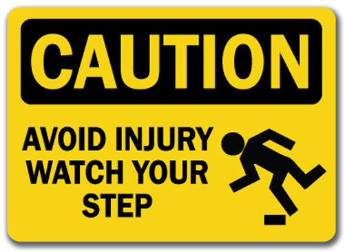 Caution Sign - Avoid Injury Watch Your Step w/ Graphic