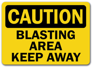 Caution Sign -  Blasting Area Keep Away