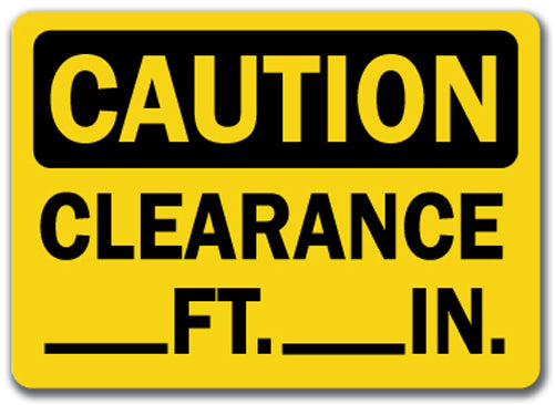 Caution Sign - Clearance ___Ft.___In.