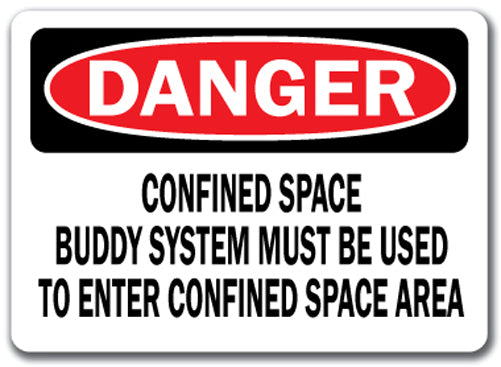 Danger Sign - Confined Space Buddy System Must Be Used