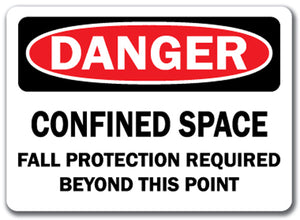 Danger Sign - Confined Space Fall Protection Req'd This Point