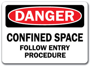 Danger Sign - Confined Space Follow Entry Procedure