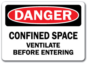 Danger Sign - Confined Space Ventilate Before Entering