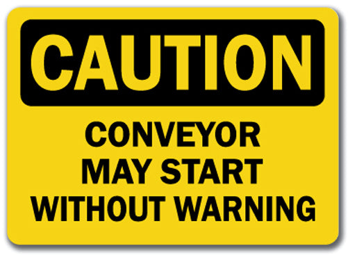 Caution Sign - Conveyor May Start Without Warning