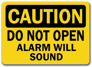 Caution Sign - Do Not Open Alarm Will Sound