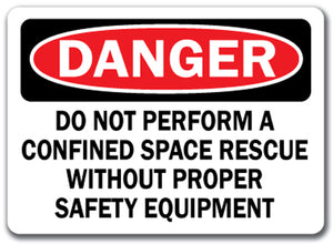Danger Sign - Do Not Perform Confined Space Rescue W/O Proper Equip 10x14 OSHA