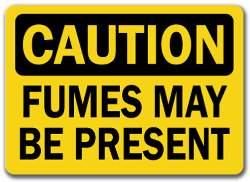 Caution Sign - Fumes May Be Present