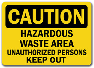 Caution Sign - Hazardous Waste Area Unauthorized Keep Out