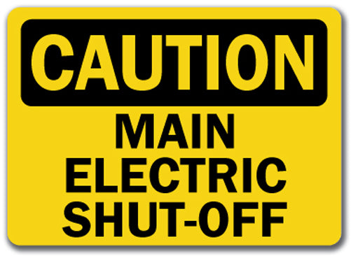 Caution Sign - Main Electric Shut-Off