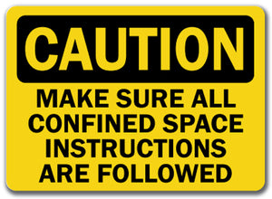 Caution Sign -  Confined Space Instruction Followed