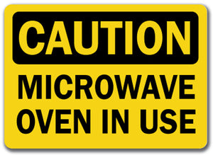 Caution Sign - Microwave In Use