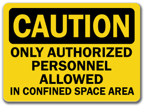 Caution Sign -  Authorized Personnel Confined Space