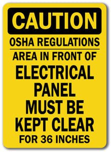 Caution Sign - OSHA Rules Area Panel Kept Clear For 36""