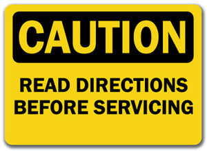 Caution Sign - Read Directions Before Servicing