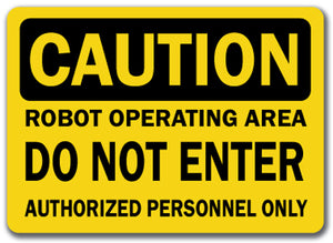 Caution Sign - Robot Operating Do Not Enter, Authorized Only