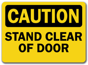 Caution Sign - Stand Clear Of Door
