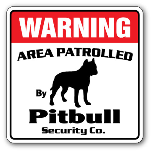 PITBULL Security Sign