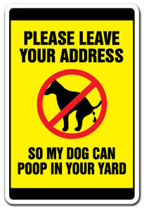 Please Leave Your Address So My Dog Can Poop In Your Yard Vinyl Decal Sticker