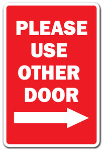 Please Use The Other Door With Right Arrow Vinyl Decal Sticker