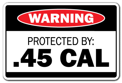 Protected By .45 Cal Vinyl Decal Sticker