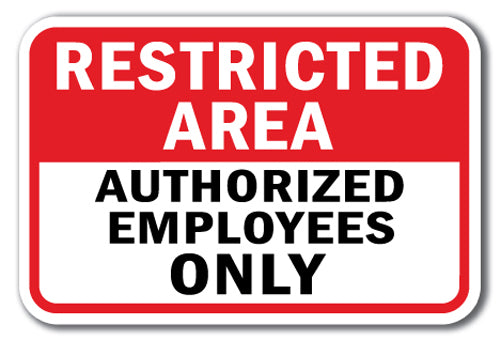 Restricted Area Authorized Employees Only