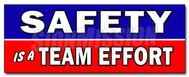 Safety Is A Team Effort Decal