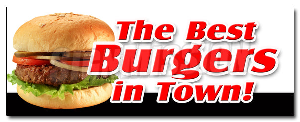 The Best Burgers In Town Decal