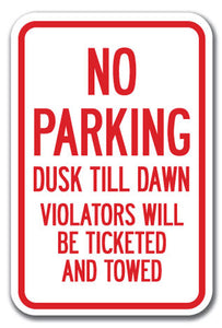 No Parking Dusk Till Dawn Violators Will Be Ticketed And Towed