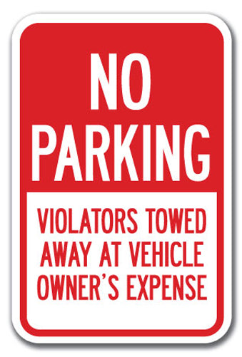 No Parking Violators Will Be Towed Away At Vehicle Owner's Expense