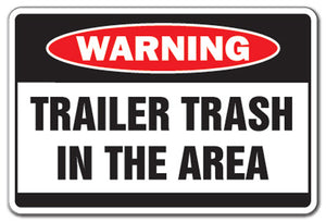 Trailer Trash in Area