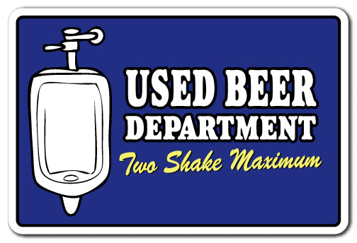 USED BEER DEPARTMENT TWO SHAKE MAXIMUM Sign