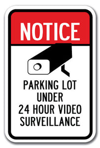 Notice Parking Lot Under 24 Hour Video Surveillance