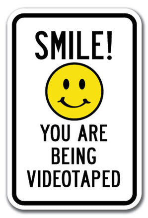 Smile! You Are Being Videotaped