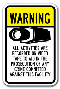 Warning All Activities Are Recorded On Video Tape To Aid In The Prosecution Of Any Crime Committed Against This Facility