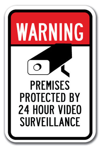 Warning Premises Protected By 24 Hour Video Surveillance