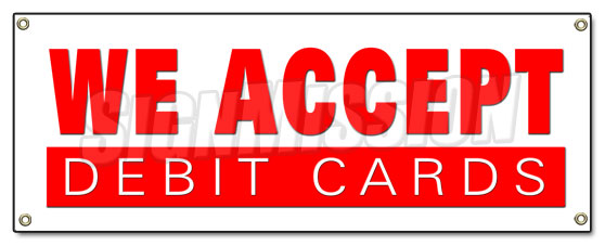 We Accept Debit Cards Banner
