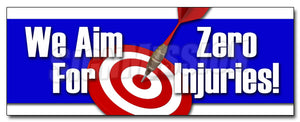 We Aim For Zero Injuries Decal