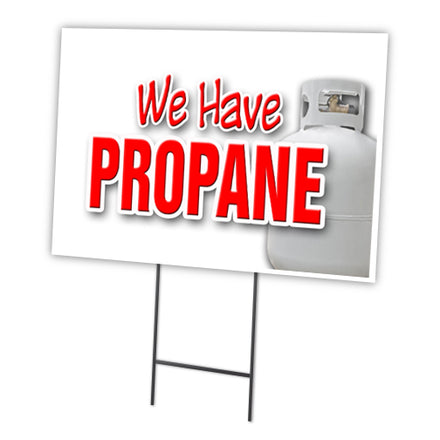 WE HAVE PROPANE