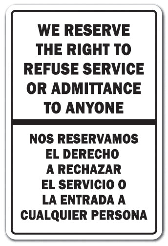 WE RESERVE THE RIGHT TO REFUSE SERVICE BILINGUAL Sign