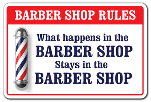 WHAT HAPPENS IN THE BARBER SHOP Sign