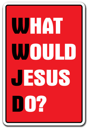 What Would Jesus Do Vinyl Decal Sticker