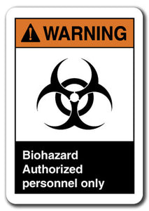 Warning Sign - Biohazard Authorized Personnel Only