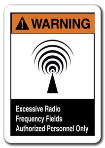 Warning Sign - Excessive Radio Frequency Fields Authorized