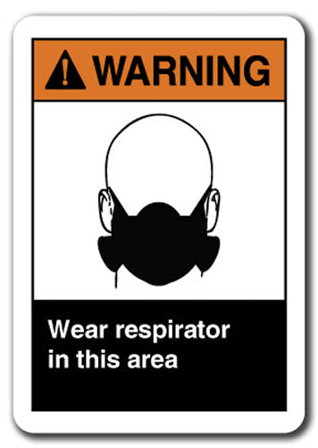 Warning Sign - Wear Respirator In This Area