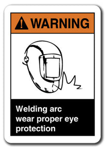 Warning Sign - Welding Arc Wear Proper Eye Protection