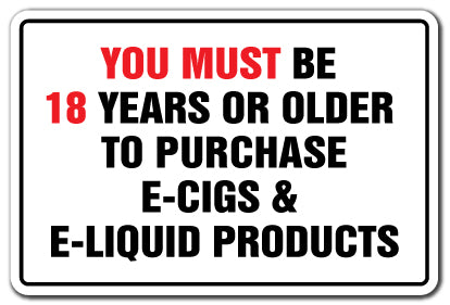 You Must Be 18 Years To Purchase E-cig E-liquid Vape Vinyl Decal Sticker