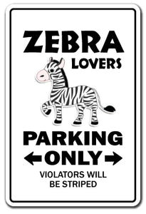 ZEBRA LOVERS Parking Sign