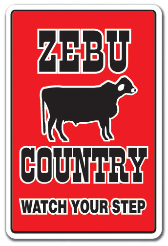 ZEBU COUNTRY Sign