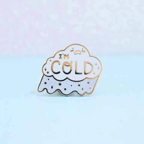 I'm Cold Enamel Pin