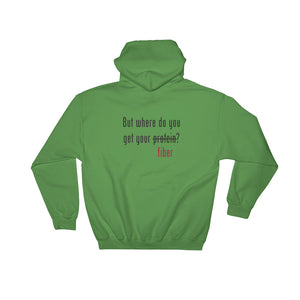 But where do you get your fiber? Hooded Sweatshirt